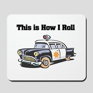 How I Roll (Police Car) Mousepad