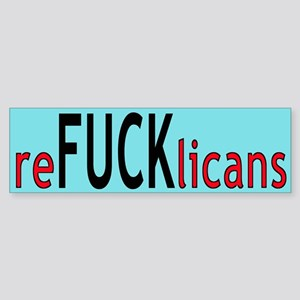 reFUCKlicans Bumper Sticker