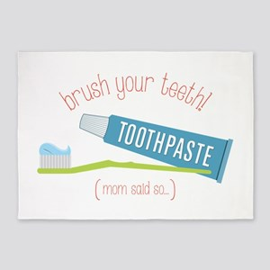 Brush Your Teeth (Mom said so...) 5'x7'Area Rug
