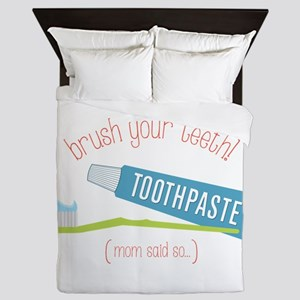 Brush Your Teeth (Mom said so...) Queen Duvet