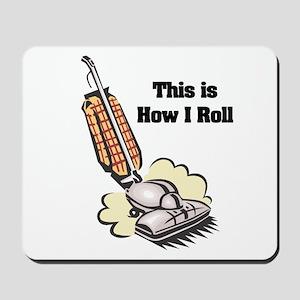 How I Roll (Vacuum Cleaner) Mousepad