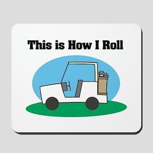How I Roll (Golf Cart) Mousepad