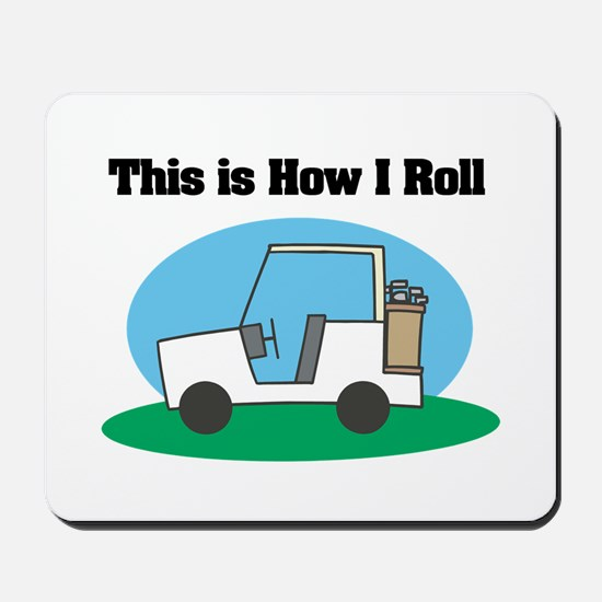 How I Roll (Golf Cart) Mousepad
