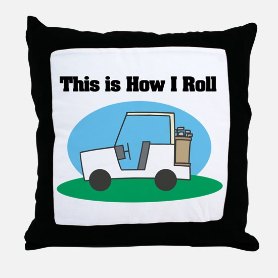 How I Roll (Golf Cart) Throw Pillow