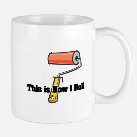 How I Roll (Paint Roller) Mug
