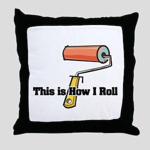 How I Roll (Paint Roller) Throw Pillow