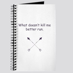 what doesn't kill me better run Journal