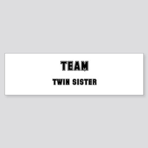 TEAM TWIN SISTER Bumper Sticker
