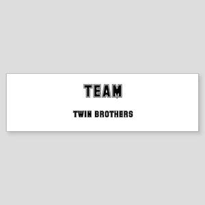 TEAM TWIN BROTHERS Bumper Sticker