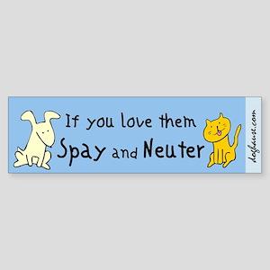 You Love Them Spay & Neuter Bumper Sticker