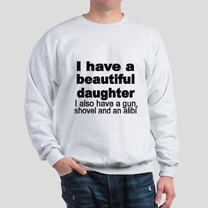 I Have A Beautiful Daughter. Also Gun, Sweatshirt