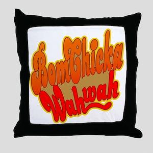 Bom Chicka Wah Wah Throw Pillow