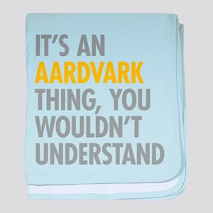 Its An Aardvark Thing baby blanket