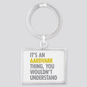 Its An Aardvark Thing Landscape Keychain