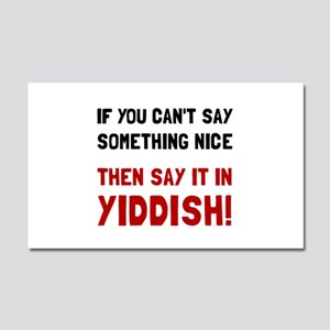 Say It In Yiddish Car Magnet 20 x 12