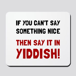 Say It In Yiddish Mousepad