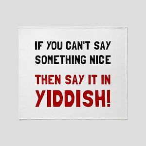 Say It In Yiddish Throw Blanket