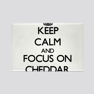 Keep Calm and focus on Cheddar Magnets