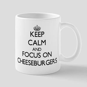 Keep Calm and focus on Cheeseburgers Mugs