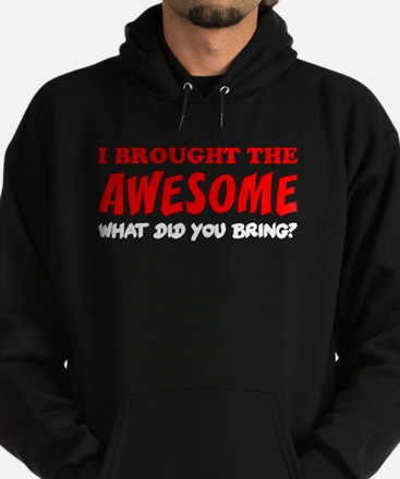 I Brought The Awesome Hoodie