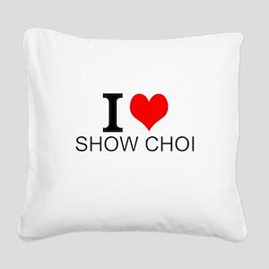 I Love Show Choir Square Canvas Pillow