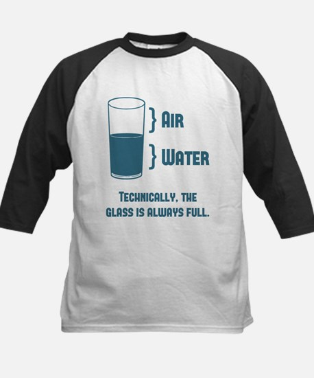 Technically The Glass Is Always Full Baseball Jers