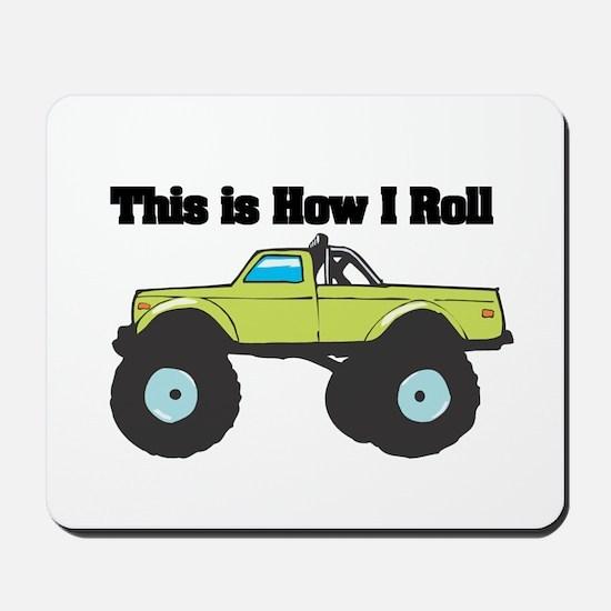 How I Roll (Monster Truck) Mousepad