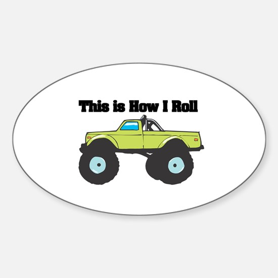 How I Roll (Monster Truck) Oval Decal
