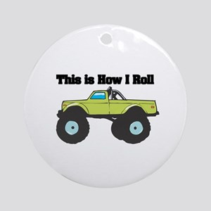 How I Roll (Monster Truck) Ornament (Round)