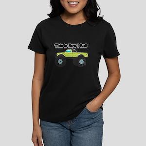 How I Roll (Monster Truck) Women's Dark T-Shirt