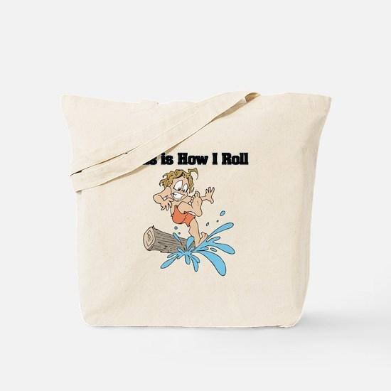 How I Roll (Log Rolling) Tote Bag