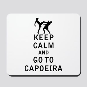 Keep Calm and Go To Capoeira Mousepad