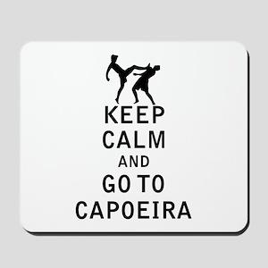 Keep Calm and Go To Capoeira Mousepad