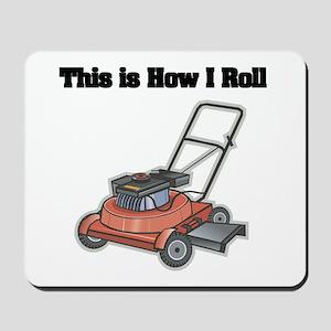 How I Roll (Lawn Mower) Mousepad