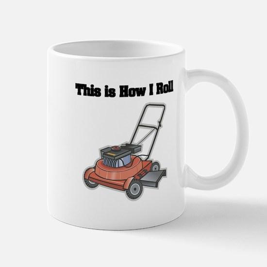 How I Roll (Lawn Mower) Mug