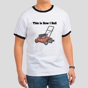 How I Roll (Lawn Mower) Ringer T