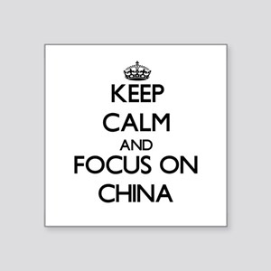 Keep Calm and focus on China Sticker