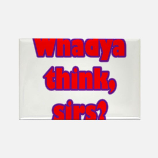 Whadya think? Rectangle Magnet