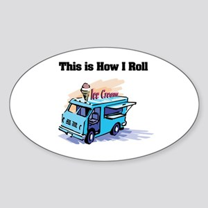 How I Roll (Ice Cream Truck) Oval Sticker