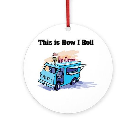 How I Roll (Ice Cream Truck) Ornament (Round)