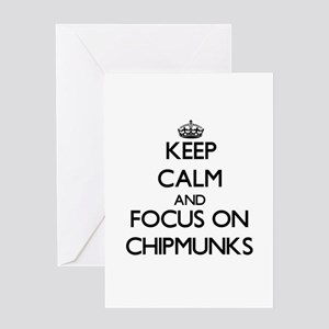 Keep Calm and focus on Chipmunks Greeting Cards