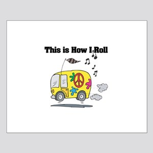 How I Roll (Hippie Bus/Van) Small Poster