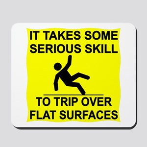 Trip Over Flat Surfaces Mousepad