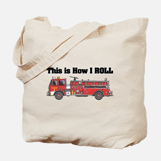 How I Roll (Fire Engine/Truck) Tote Bag