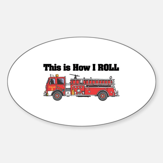 How I Roll (Fire Engine/Truck) Oval Decal