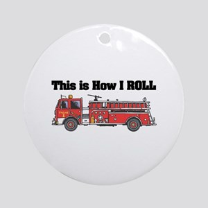 How I Roll (Fire Engine/Truck) Ornament (Round)