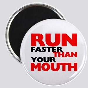 Run Faster Than Your Mouth Magnet