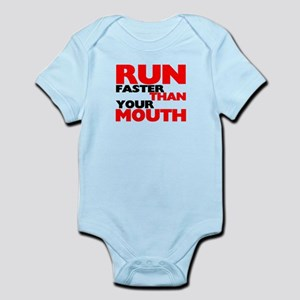Run Faster Than Your Mouth Infant Bodysuit