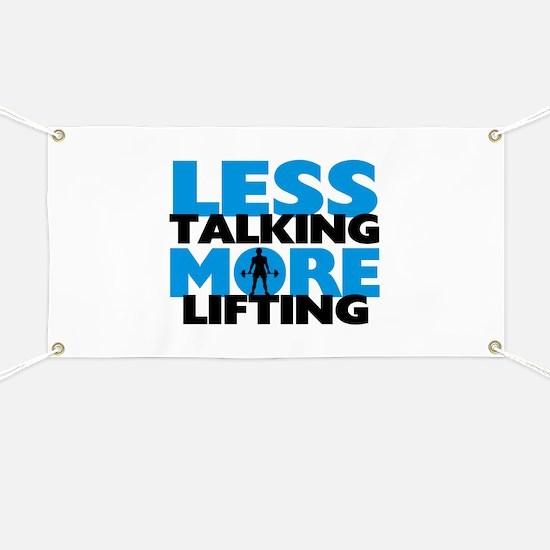 Less Talking More Lifting Banner