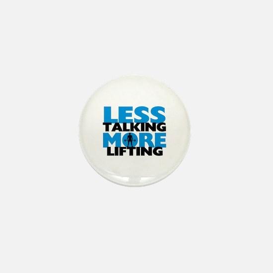 Less Talking More Lifting Mini Button